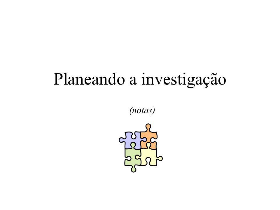 Planeando a investigação (notas)