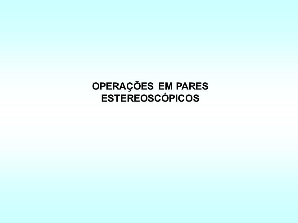 OPERAÇÕES EM PARES ESTEREOSCÓPICOS