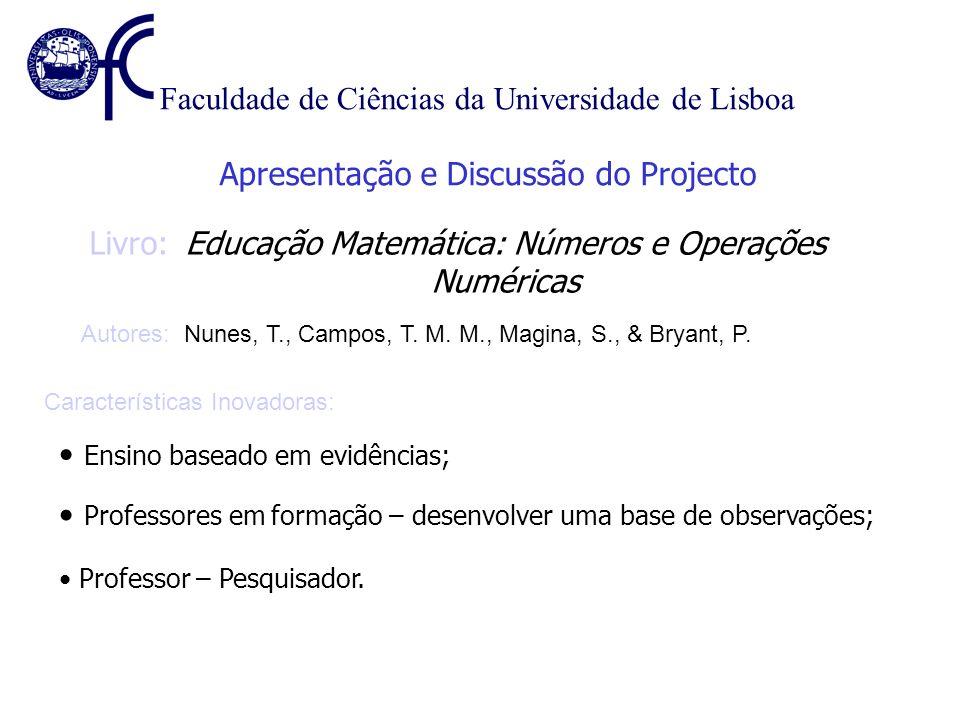 Faculdade de Ciências da Universidade de Lisboa Apresentação e Discussão do Projecto Autores: Nunes, T., Campos, T.