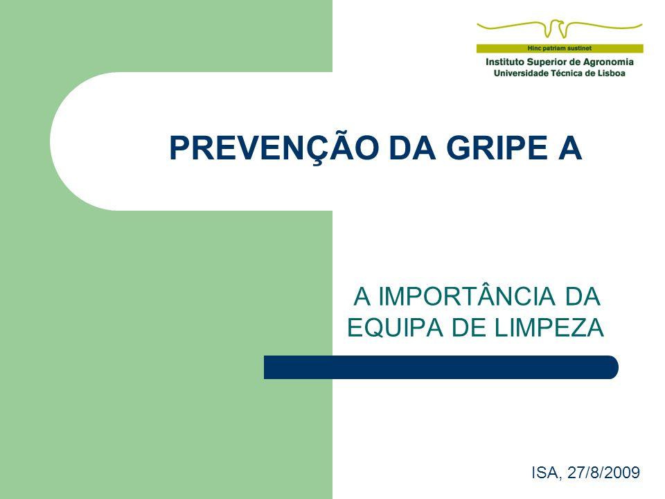 PREVENÇÃO DA GRIPE A A IMPORTÂNCIA DA EQUIPA DE LIMPEZA ISA, 27/8/2009