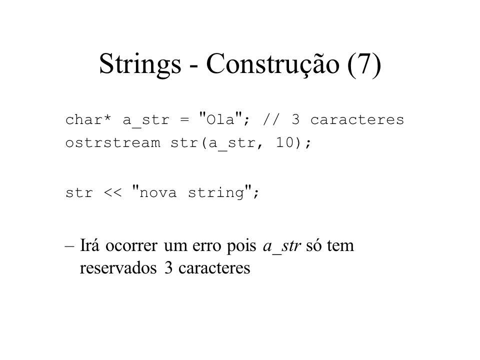 Strings - Construção (7) Sempre que possível deve deixar-se o objecto efectuar a reserva dinâmica do buffer interno.