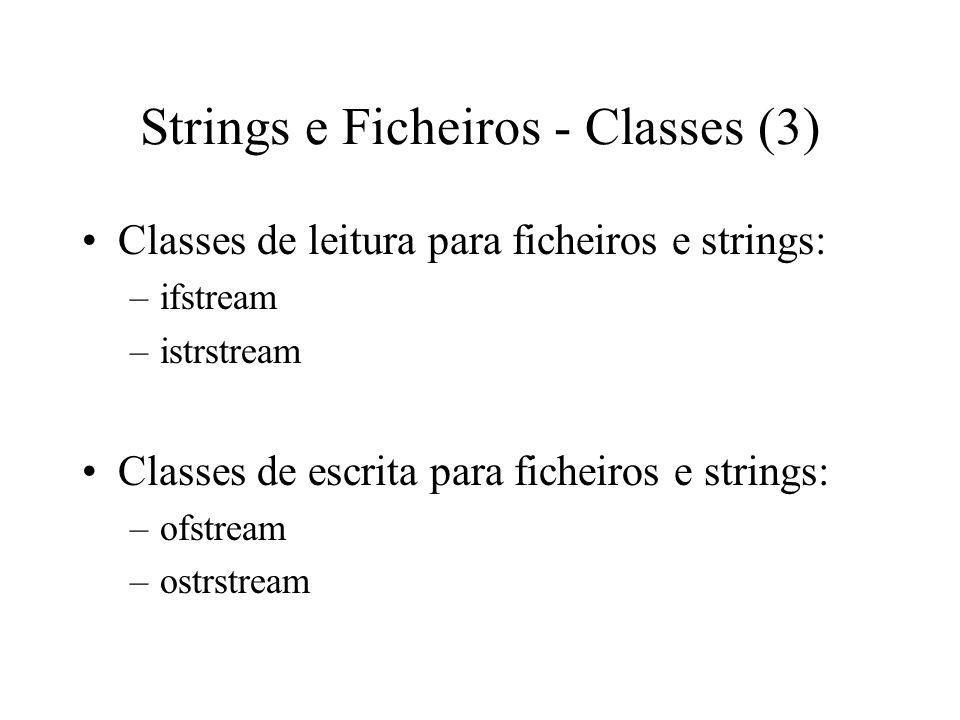 Strings e Ficheiros - Classes (2) Existem 3 tipos de streams –streams de leitura –streams de escrita –streams de leitura/escrita