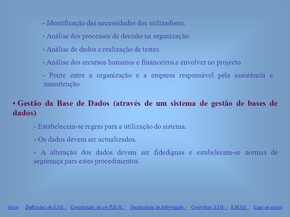 - Identificação das necessidades dos utilizadores. - Análise dos processos de decisão na organização. - Análise de dados e realização de testes. - Aná