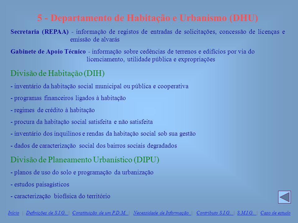 5 - Departamento de Habitação e Urbanismo (DHU) Secretaria (REPAA) - informação de registos de entradas de solicitações, concessão de licenças e emiss
