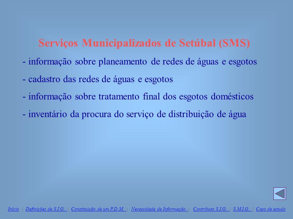 Serviços Municipalizados de Setúbal (SMS) - informação sobre planeamento de redes de águas e esgotos - cadastro das redes de águas e esgotos - informa