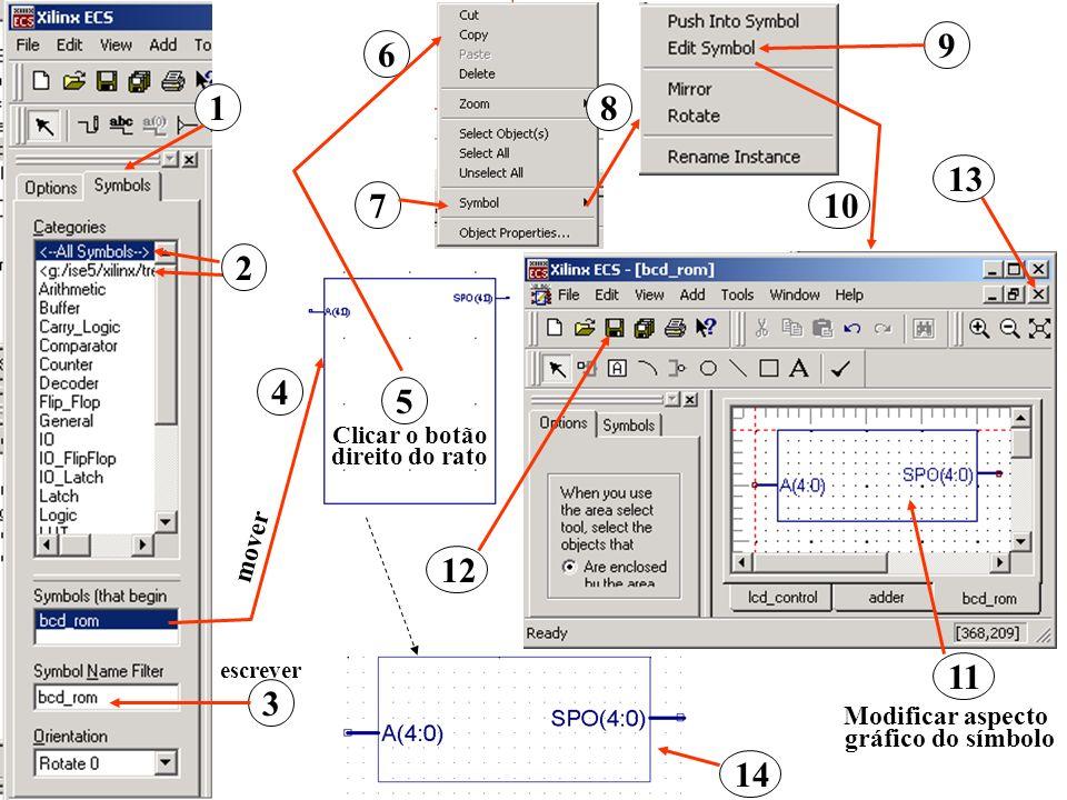1 2 3 escrever 7 8 9 11 Modificar aspecto gráfico do símbolo 13 14 10 mover 4 5 Clicar o botão direito do rato 6 12