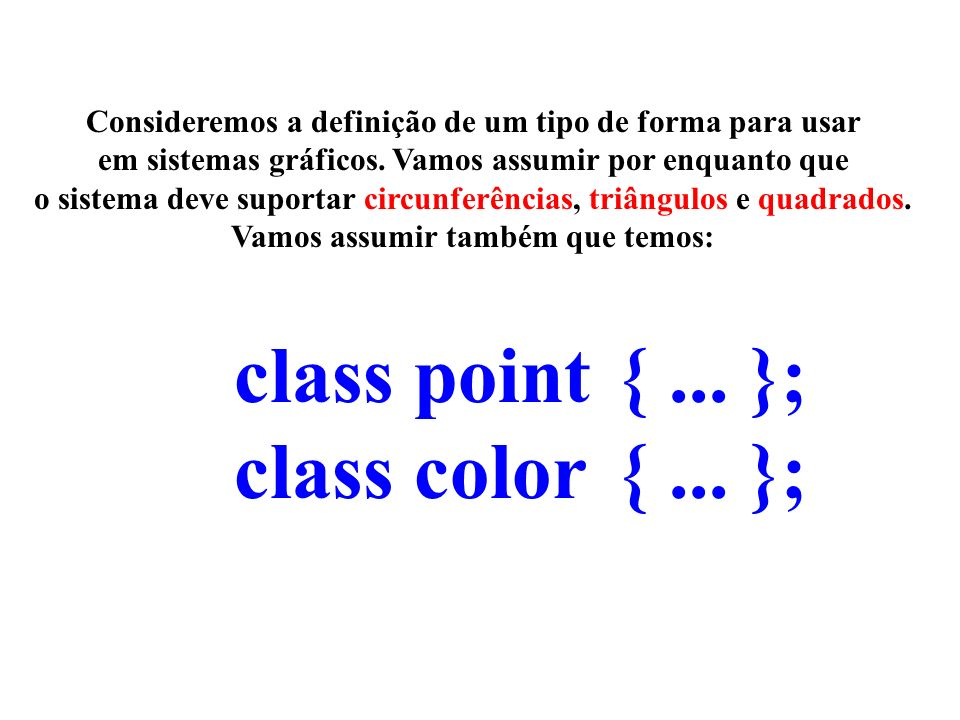 class point{ public: int x: int y; }; x y class color{ int col; }; class point{...