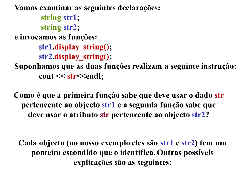 class my_class2;// declaração forward class my_class1 {public: friend void compare(my_class1&, my_class2&); my_class1(int A) : a(A) {} //.......................................
