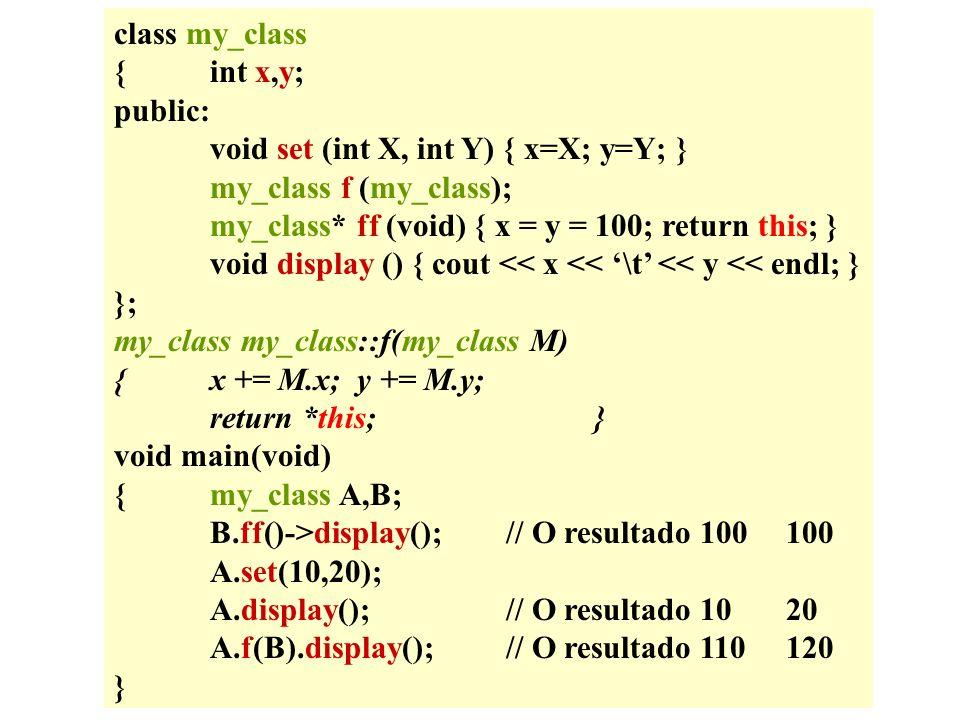const int sz = 5; class GoodArray { int a[sz]; public: GoodArray (); class Pointer; friend class Pointer; class Pointer { GoodArray* h; int* p; public: Pointer(GoodArray* rv); void next();// passa para o elemento seguinte void previous();// passa para o elemento anterior void top();// passa para o primeiro elemento do array void end();// passa para o último elemento do array int read();//aceder ao elemento corrente do array void set(int i);//modificar o elemento corrente do array }; class Pointer; friend class Pointer; class Pointer { GoodArray* h; int* p; public: Pointer(GoodArray* rv); void next();// passa para o elemento seguinte void previous();// passa para o elemento anterior void top();// passa para o primeiro elemento do array void end();// passa para o último elemento do array int read();//aceder ao elemento corrente do array void set(int i);//modificar o elemento corrente do array } classe aninhada