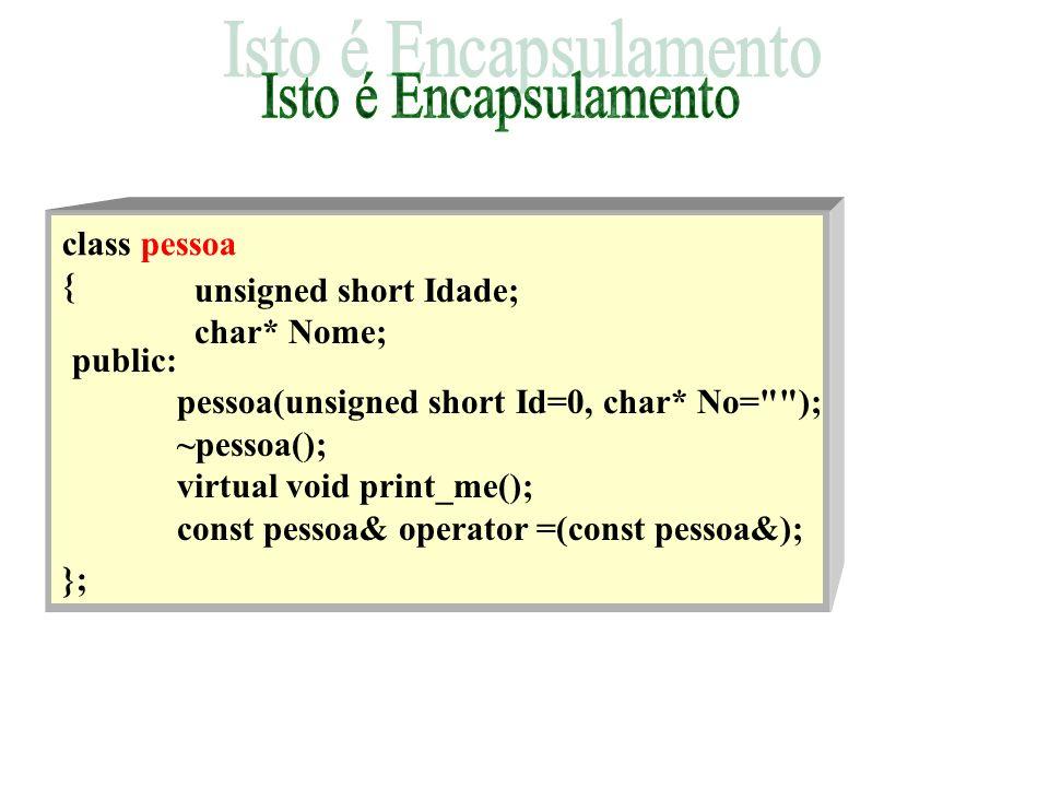 class pessoa {unsigned short Idade; char* Nome; public: pessoa(unsigned short Id=0, char* No=