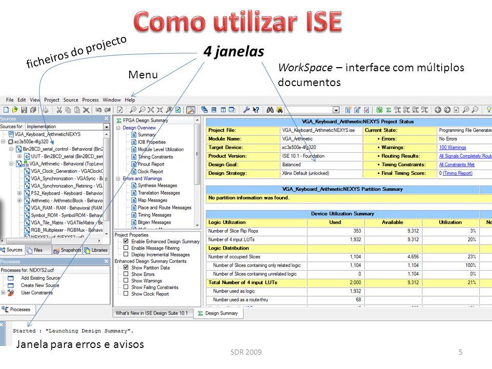 SDR 20095 4 janelas ficheiros do projecto Janela para erros e avisos WorkSpace – interface com múltiplos documentos Menu