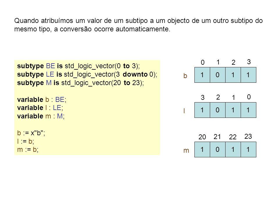 Quando atribuímos um valor de um subtipo a um objecto de um outro subtipo do mesmo tipo, a conversão ocorre automaticamente.