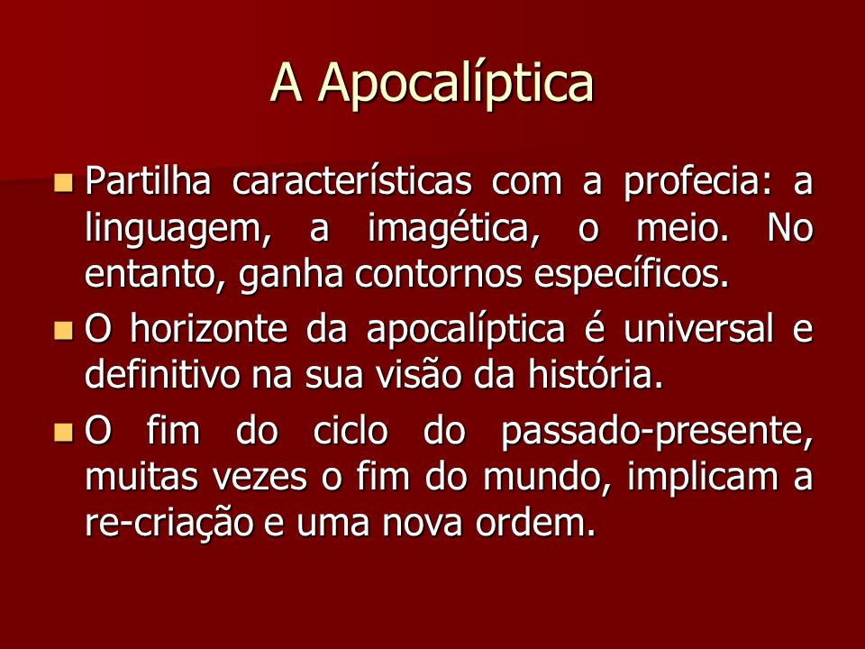 Percepção da História na literatura profética vetero-testamentária Os livros proféticos não reflectem sobre o fim dos tempos.