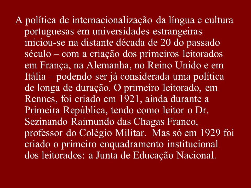A política de internacionalização da língua e cultura portuguesas em universidades estrangeiras iniciou-se na distante década de 20 do passado século