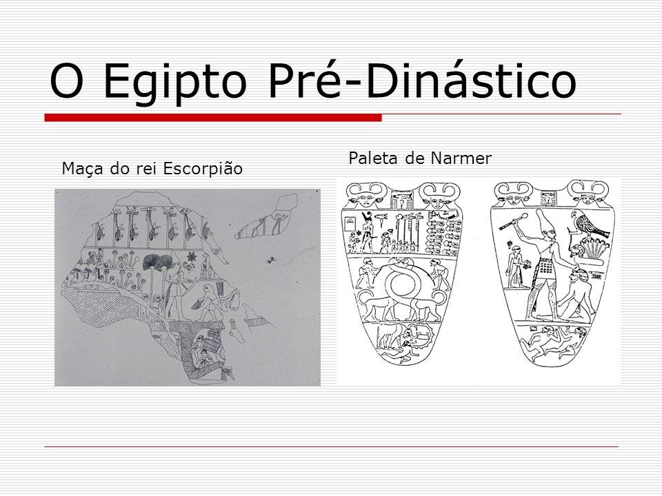 O Egipto Pré-Dinástico Maça do rei Escorpião Paleta de Narmer