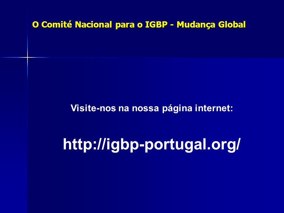 Visite-nos na nossa página internet: http://igbp-portugal.org/ O Comité Nacional para o IGBP - Mudança Global