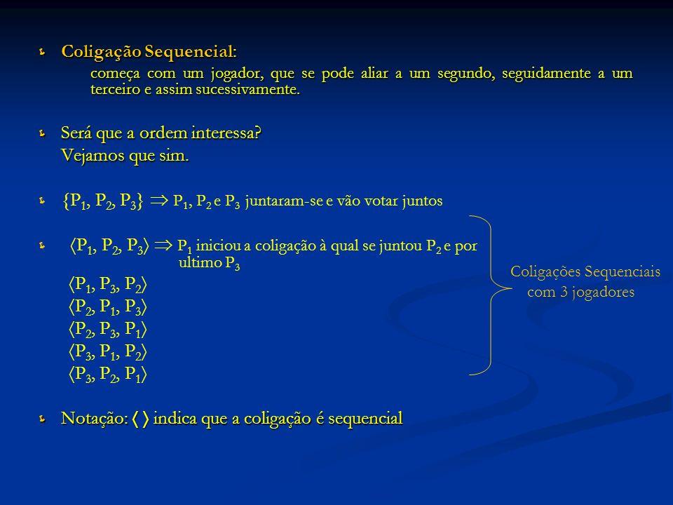 Coligação Sequencial: Coligação Sequencial: começa com um jogador, que se pode aliar a um segundo, seguidamente a um terceiro e assim sucessivamente.