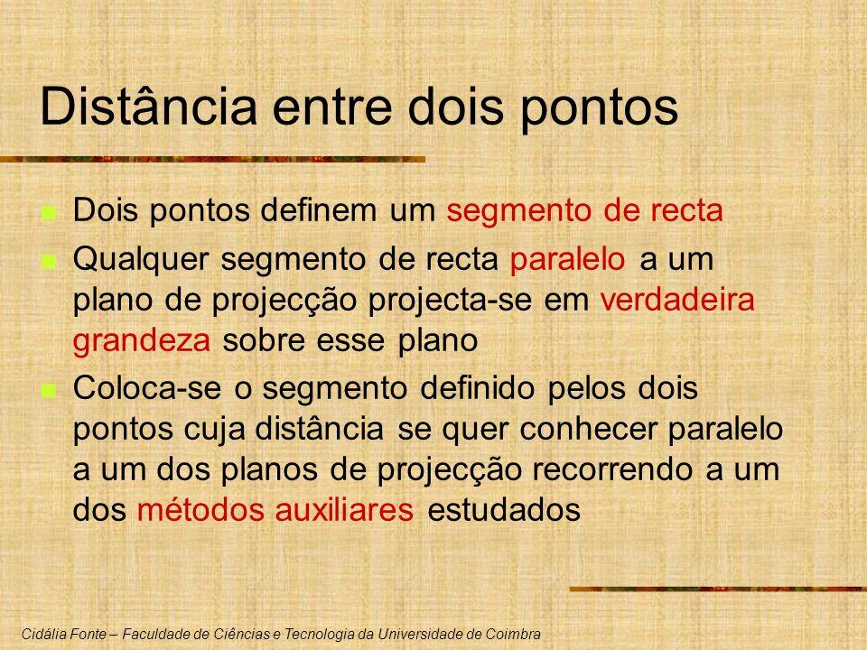 Cidália Fonte – Faculdade de Ciências e Tecnologia da Universidade de Coimbra Distância entre dois pontos Dois pontos definem um segmento de recta Qua