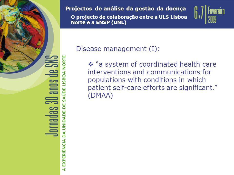 Disease management (I): a system of coordinated health care interventions and communications for populations with conditions in which patient self-care efforts are significant.
