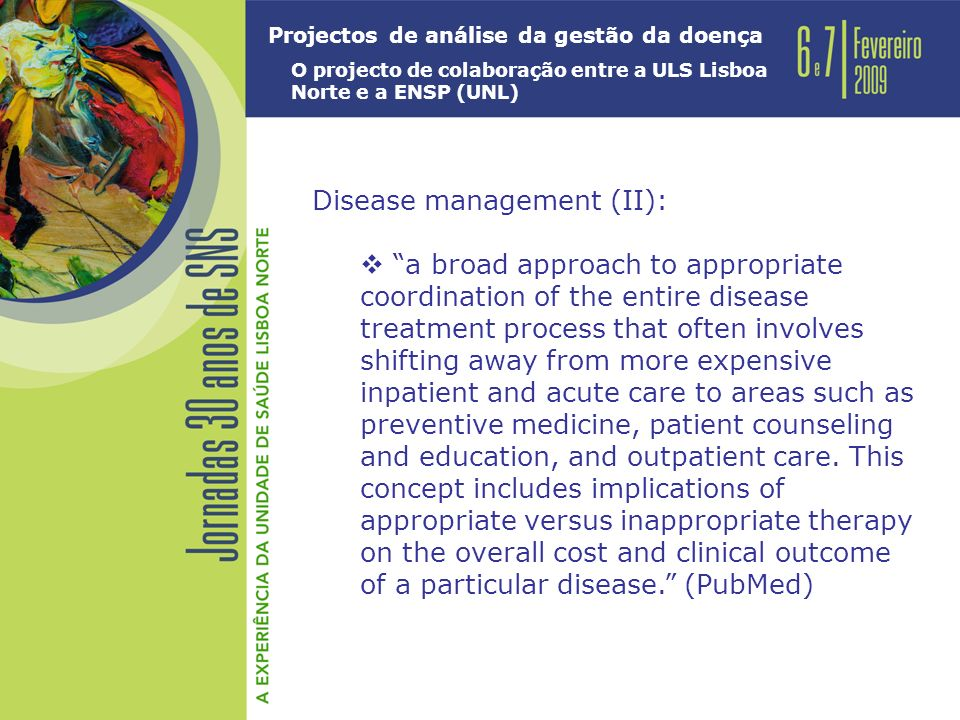 Disease management (II): a broad approach to appropriate coordination of the entire disease treatment process that often involves shifting away from more expensive inpatient and acute care to areas such as preventive medicine, patient counseling and education, and outpatient care.