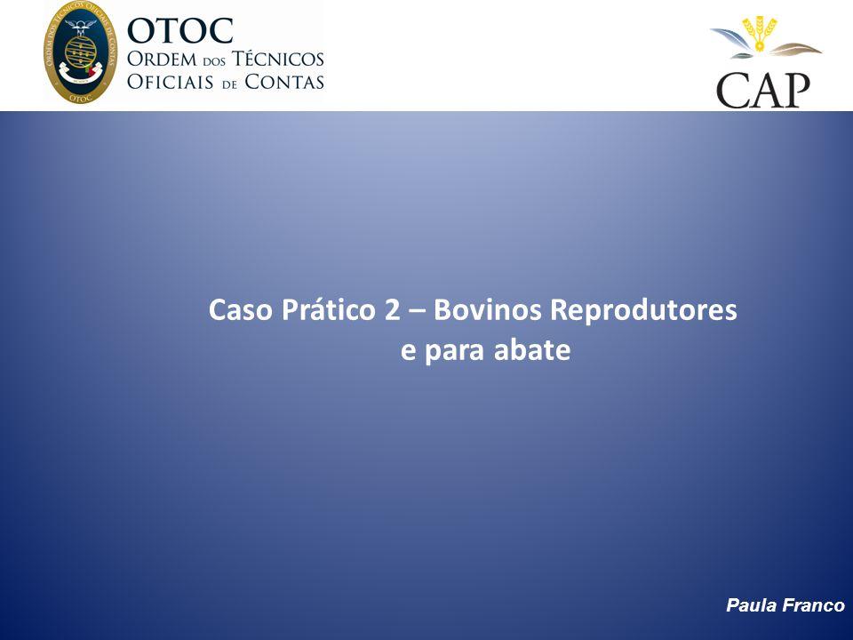 Paula Franco Caso Prático 2 – Bovinos Reprodutores e para abate