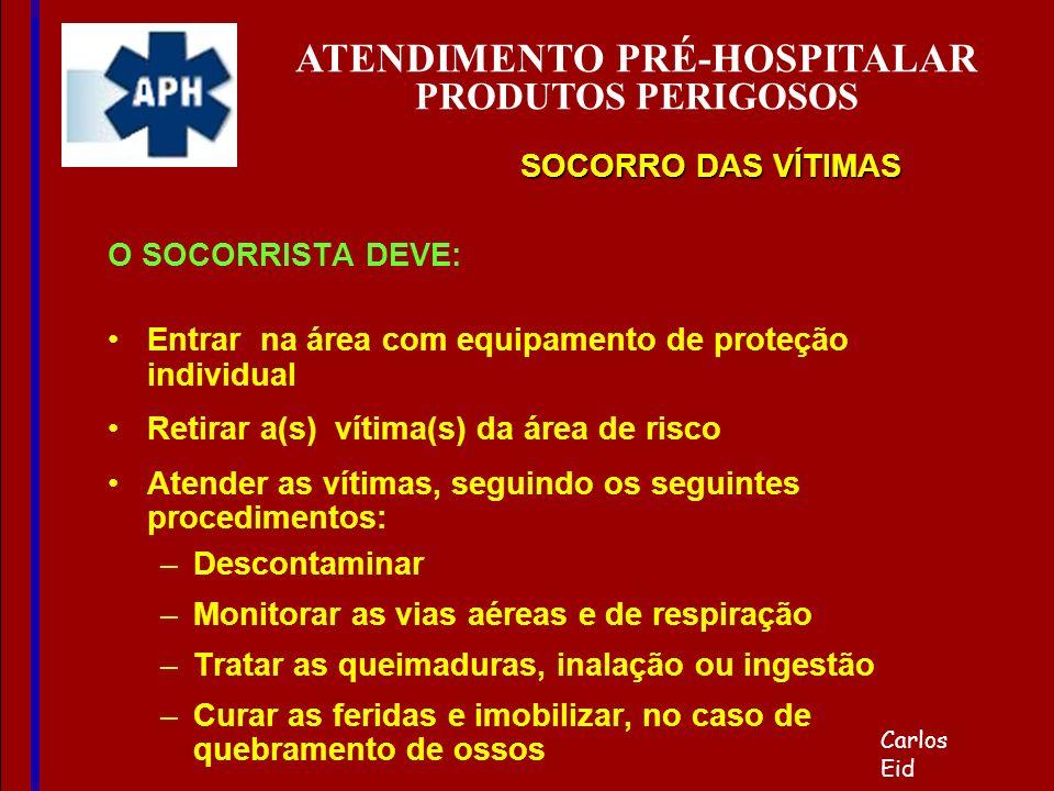 O SOCORRISTA DEVE: Entrar na área com equipamento de proteção individual Retirar a(s) vítima(s) da área de risco Atender as vítimas, seguindo os segui