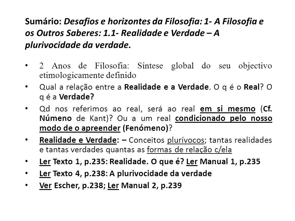 1.1.1- Verdade e Certeza Conceitos sinónimos ou iguais.