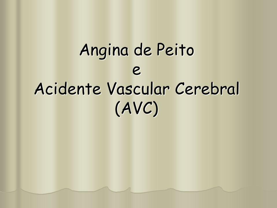 Angina de Peito e Acidente Vascular Cerebral (AVC)