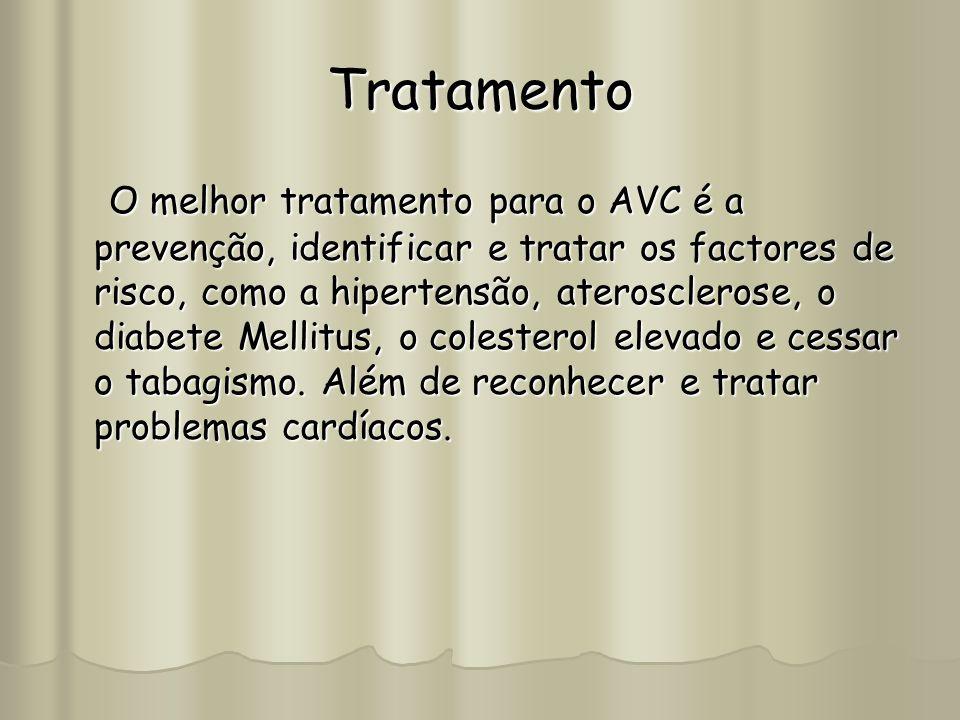 Tratamento O melhor tratamento para o AVC é a prevenção, identificar e tratar os factores de risco, como a hipertensão, aterosclerose, o diabete Melli