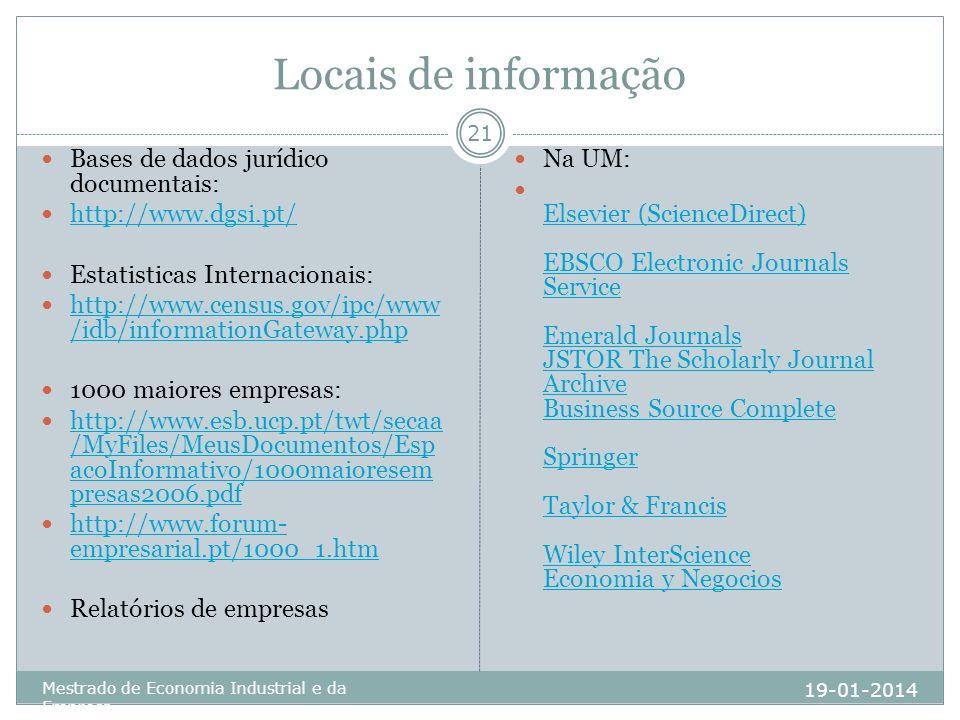 Locais de informação 19-01-2014 Mestrado de Economia Industrial e da Empresa 21 Bases de dados jurídico documentais: http://www.dgsi.pt/ Estatisticas