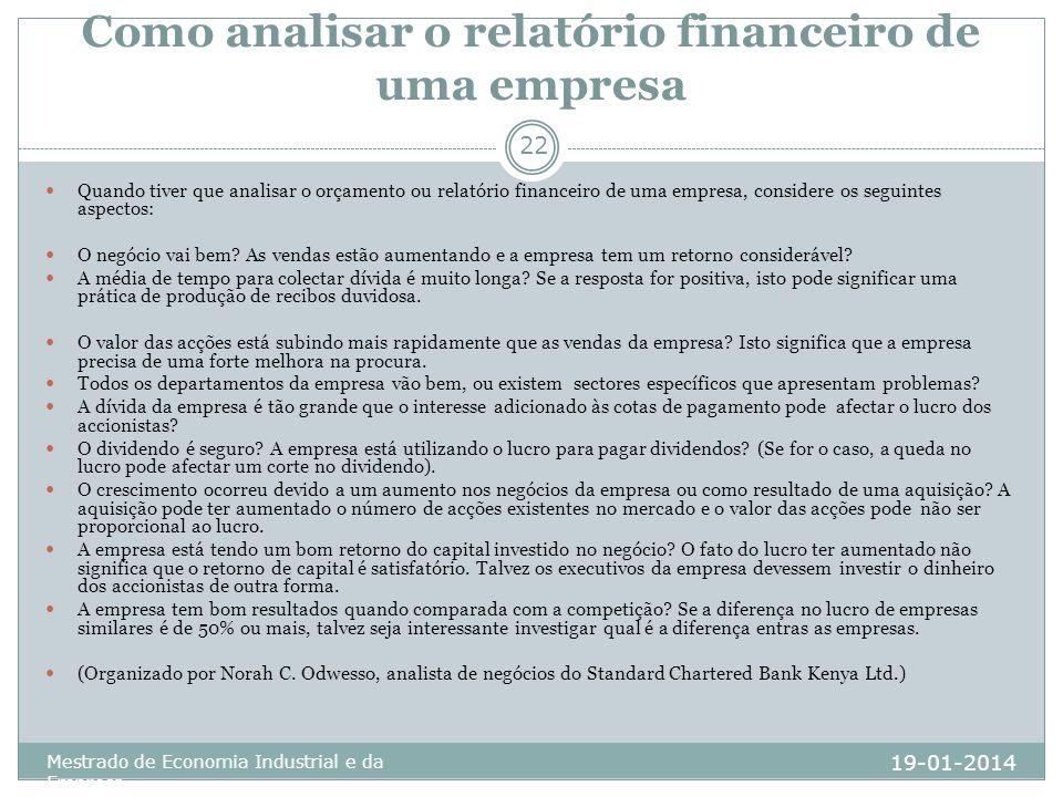 Como analisar o relatório financeiro de uma empresa 19-01-2014 Mestrado de Economia Industrial e da Empresa 22 Quando tiver que analisar o orçamento o
