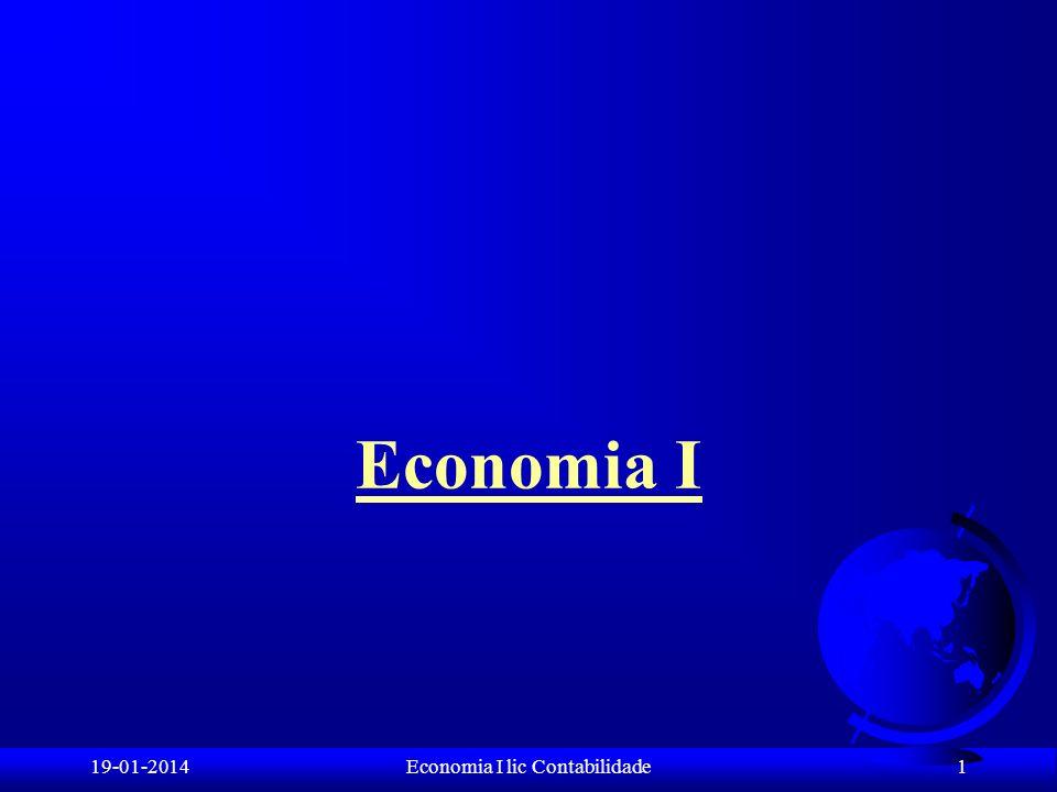 1 Economia I Economia I lic Contabilidade19-01-2014