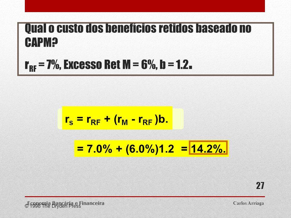 Qual o custo dos benefícios retidos baseado no CAPM? r RF = 7%, Excesso Ret M = 6%, b = 1.2. Carlos ArriagaEconomia Bancária e Financeira 27 © 1998 Th