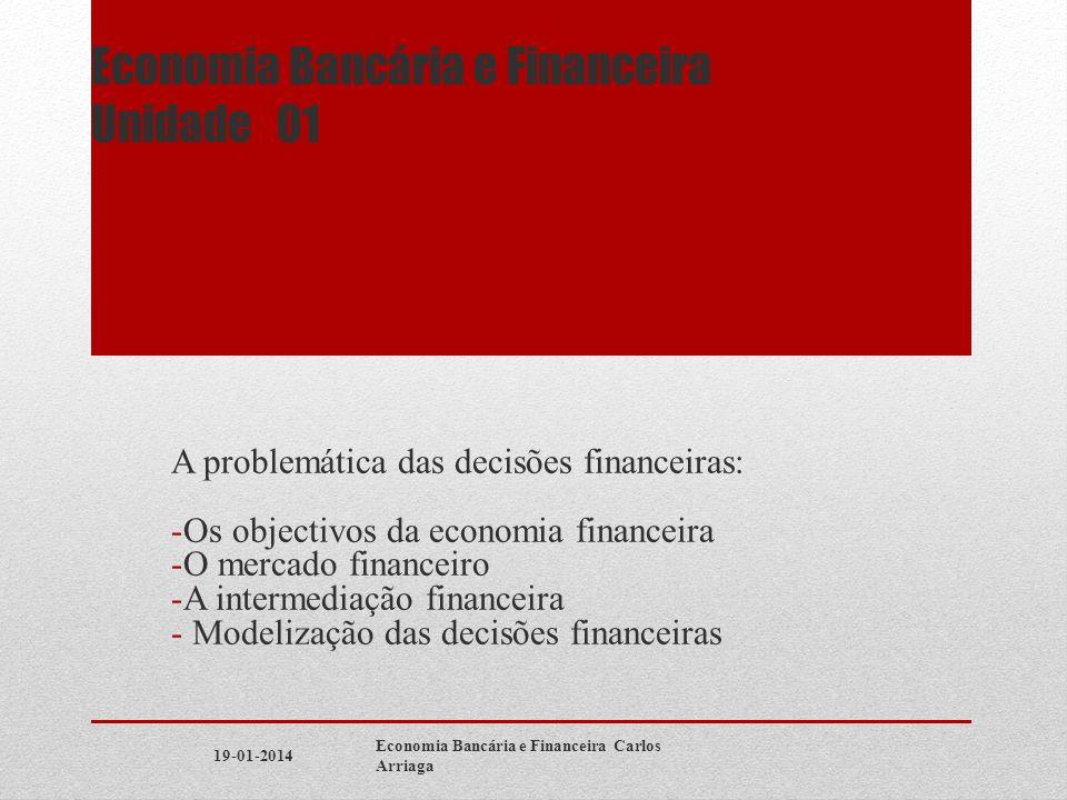 Unidade 1 Numa economia de mercado a alocação de recursos monetários é efectuada através de transacções financeiras ou transacções de activos financeiros.