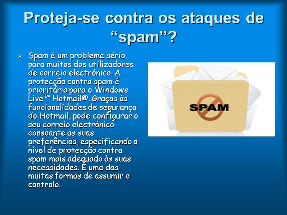 Proteja-se contra os ataques de spam? Spam é um problema sério para muitos dos utilizadores de correio electrónico. A protecção contra spam é prioritá