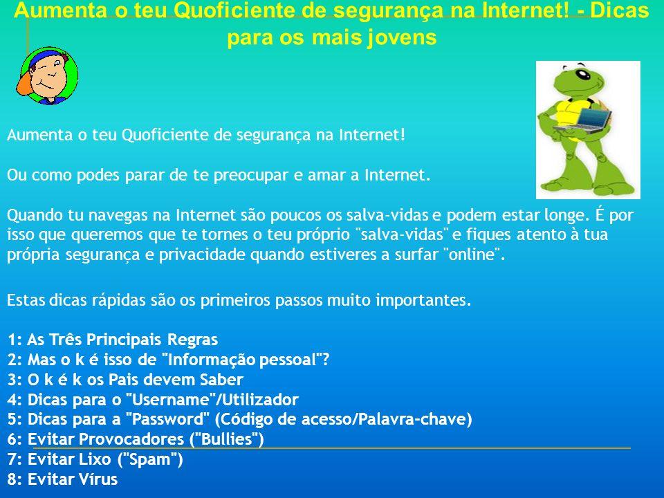 Aumenta o teu Quoficiente de segurança na Internet.