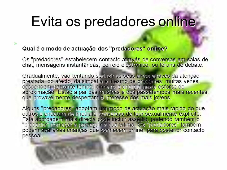 Evita os predadores online Qual é o modo de actuação dos predadores online.
