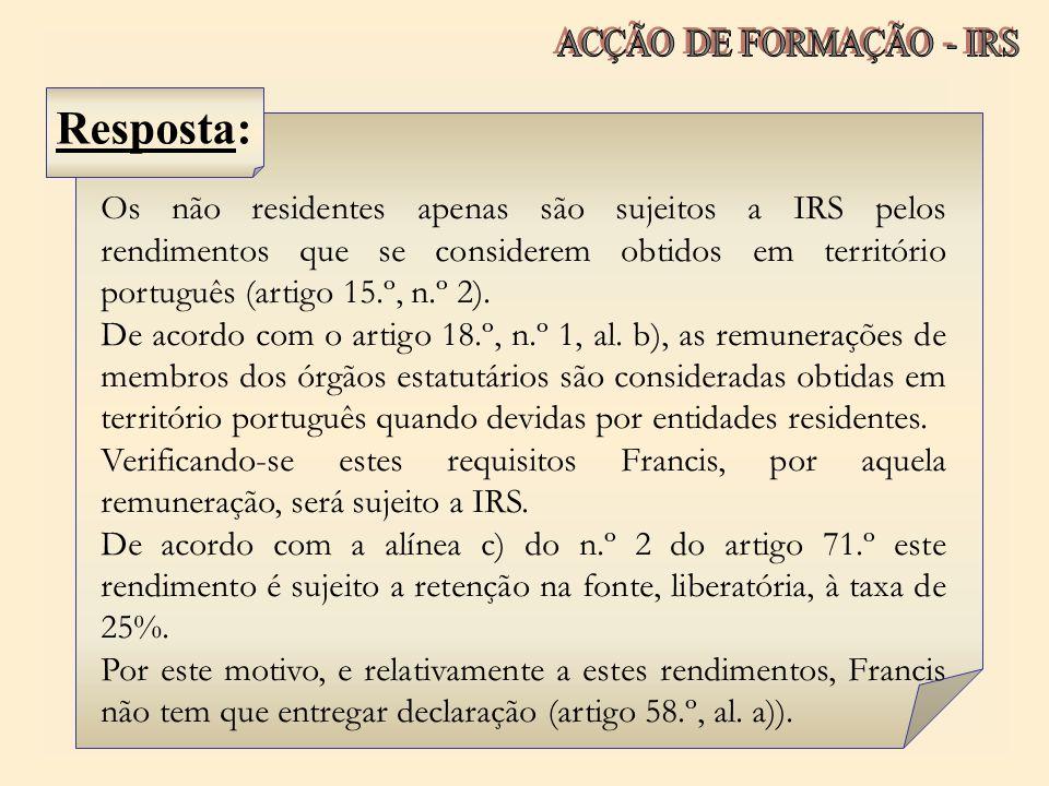 Os não residentes apenas são sujeitos a IRS pelos rendimentos que se considerem obtidos em território português (artigo 15.º, n.º 2). De acordo com o
