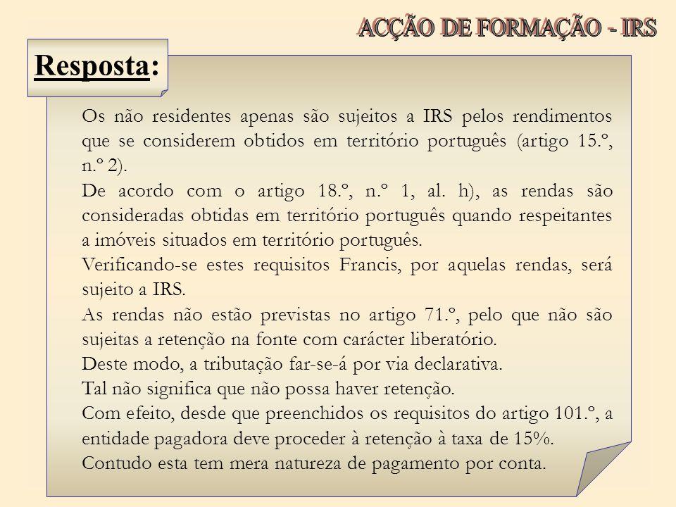 Os não residentes apenas são sujeitos a IRS pelos rendimentos que se considerem obtidos em território português (artigo 15.º, n.º.2). De acordo com o