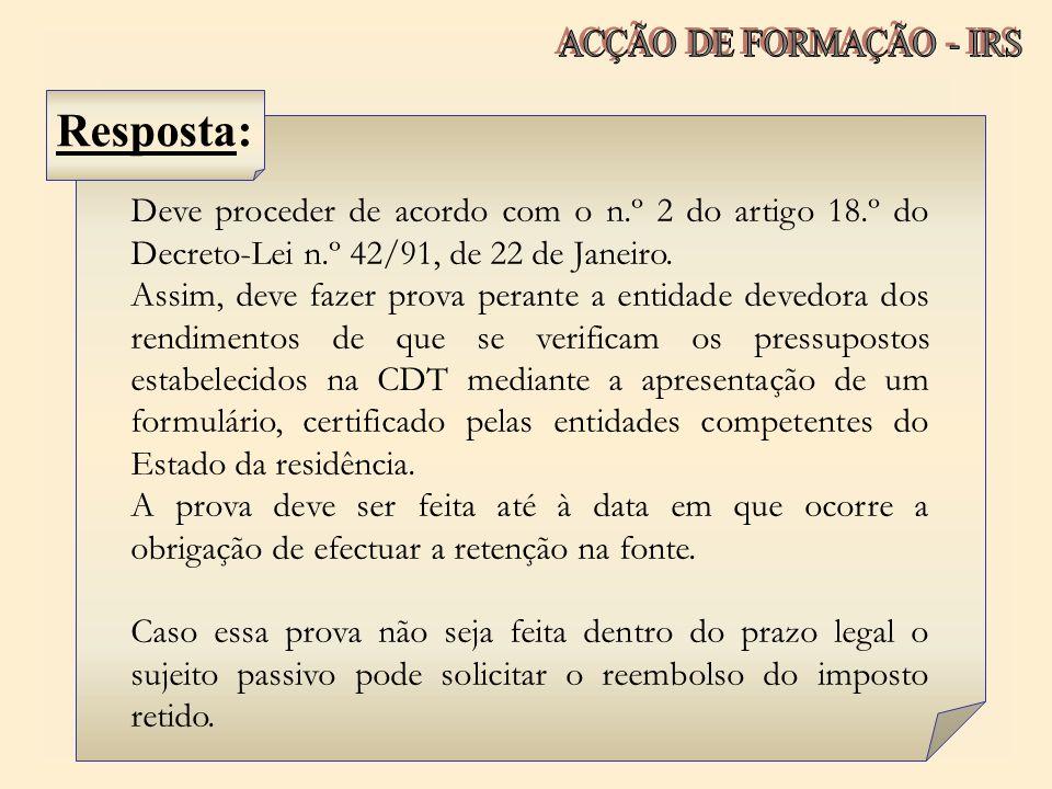 Deve proceder de acordo com o n.º 2 do artigo 18.º do Decreto-Lei n.º 42/91, de 22 de Janeiro. Assim, deve fazer prova perante a entidade devedora dos