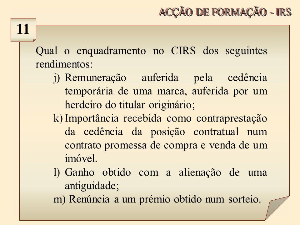 Qual o enquadramento no CIRS dos seguintes rendimentos: j)Remuneração auferida pela cedência temporária de uma marca, auferida por um herdeiro do titu