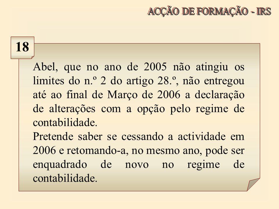 Abel, que no ano de 2005 não atingiu os limites do n.º 2 do artigo 28.º, não entregou até ao final de Março de 2006 a declaração de alterações com a o