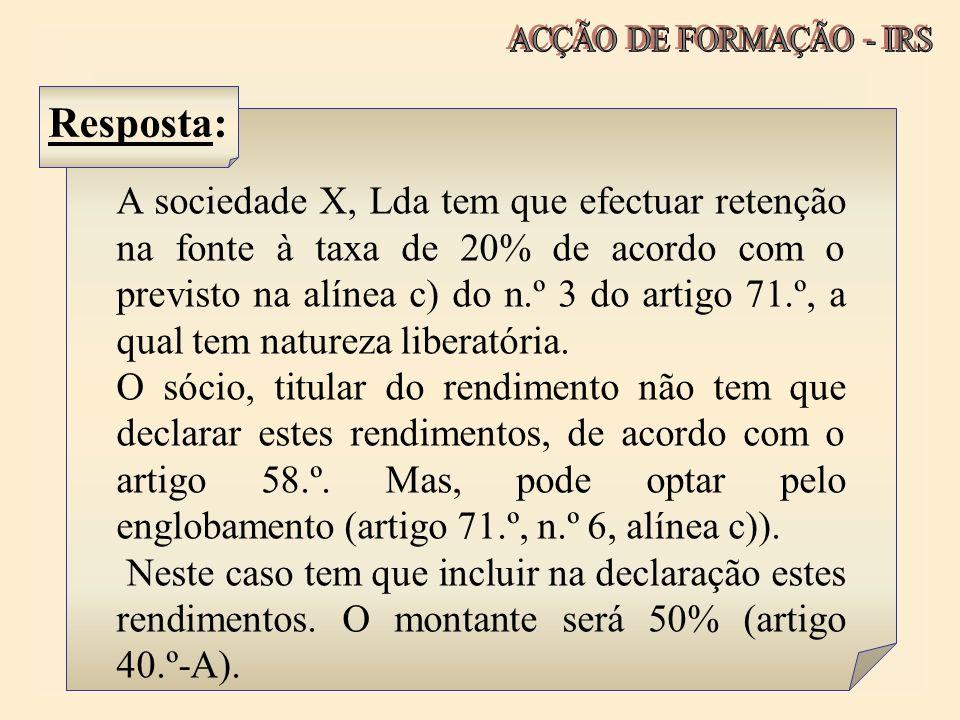 A sociedade X, Lda tem que efectuar retenção na fonte à taxa de 20% de acordo com o previsto na alínea c) do n.º 3 do artigo 71.º, a qual tem natureza
