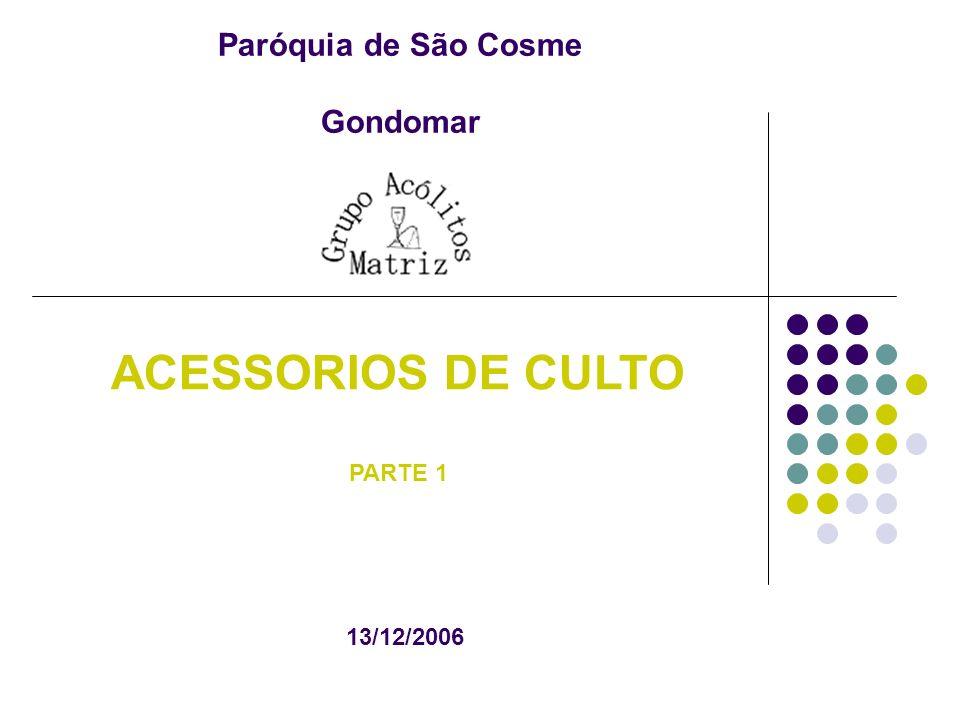 Panos de Altar CORPORAL Pano quadrangular de linho com uma cruz no centro.
