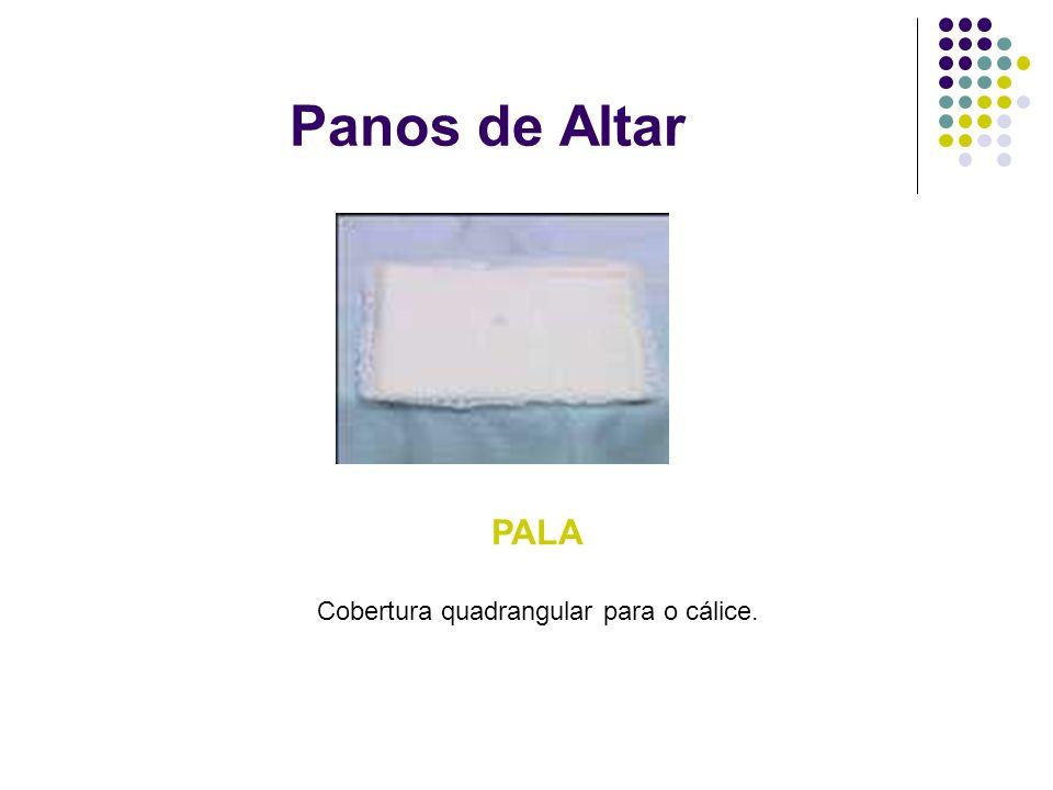 Panos de Altar PALA Cobertura quadrangular para o cálice.