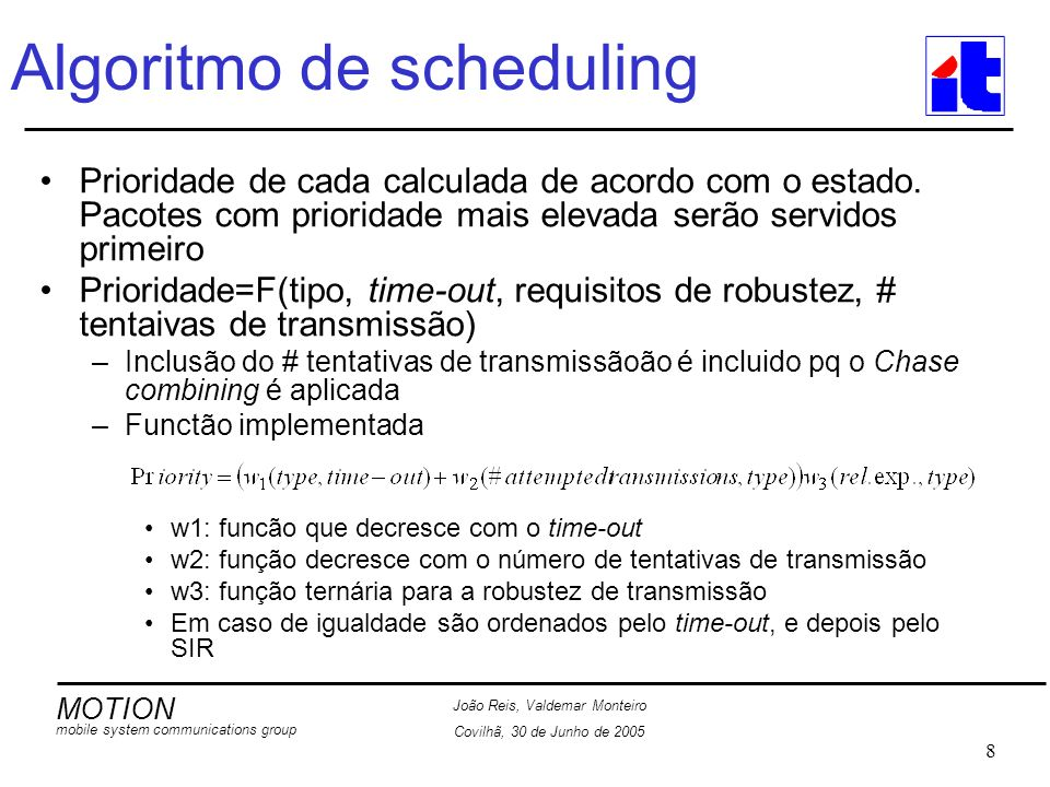 MOTION mobile system communications group João Reis, Valdemar Monteiro Covilhã, 30 de Junho de 2005 19 Interface IP Interfaces do múdulo