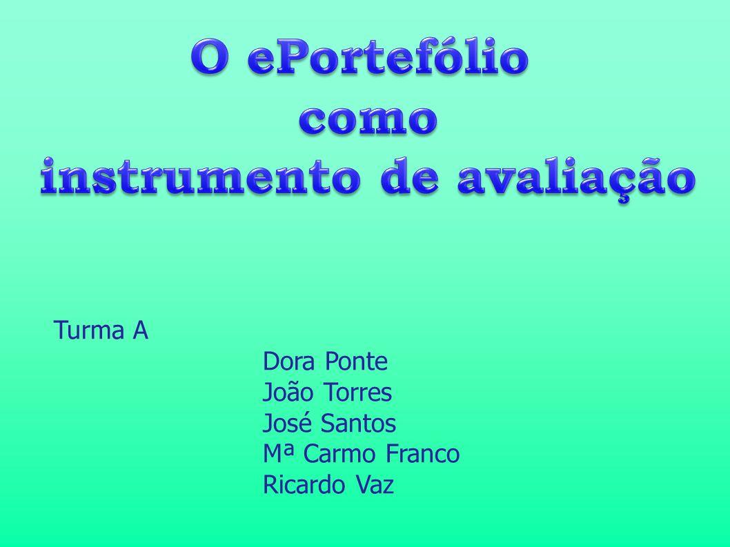 Turma A Dora Ponte João Torres José Santos Mª Carmo Franco Ricardo Vaz
