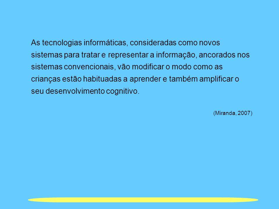 As tecnologias informáticas, consideradas como novos sistemas para tratar e representar a informação, ancorados nos sistemas convencionais, vão modifi