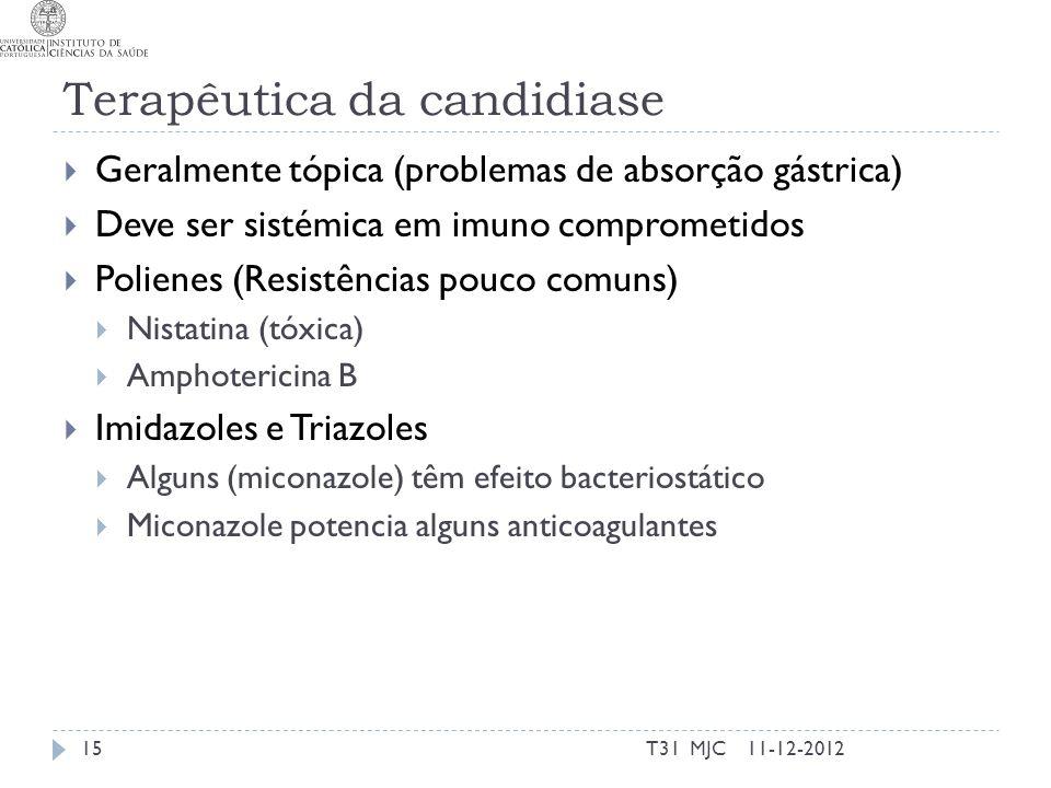 Terapêutica da candidiase Geralmente tópica (problemas de absorção gástrica) Deve ser sistémica em imuno comprometidos Polienes (Resistências pouco co