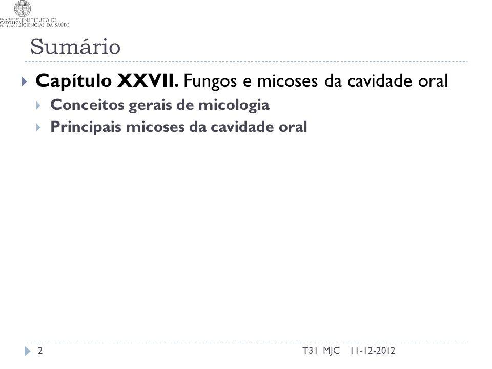 Micoses orais Fungos e leveduras são parte do MI Candida albicans é o mais isolado da cavidade oral Candidiase é a micose oral mais comum Factores de predisposição para as micoses orais Idade Infecção por VIH Trauma ou irritação das mucosas Medicação (antibiótica, corticoesteróides, imunosupressores e citotóxicos) Má Nutrição (B12, Fe) Diabetes melitus Xerostomia 11-12-20123T31 MJC